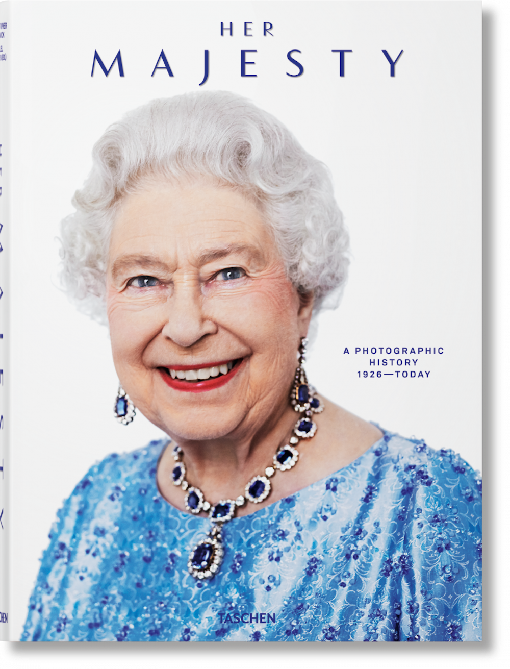 Her Majesty: A Photographic History 1926-Today