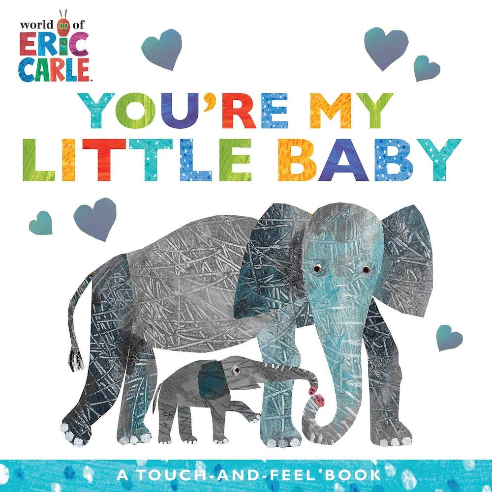 You're my little baby eric carle