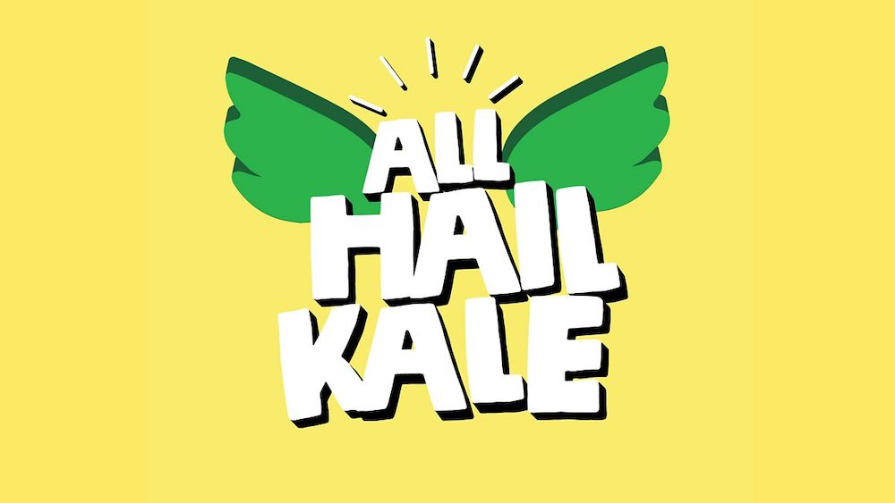 All Hail Kale