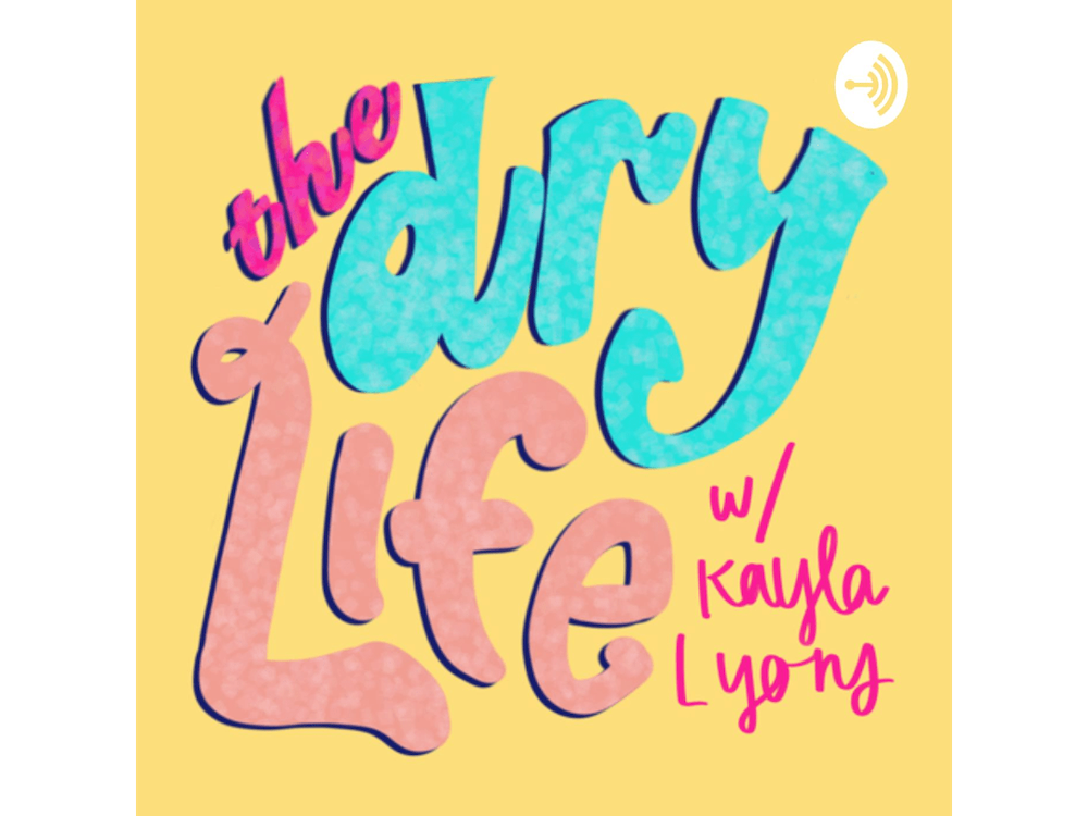 The Dry Life with Kayla Lyons